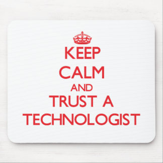 Keep Calm and Trust a Technologist Mouse Pad