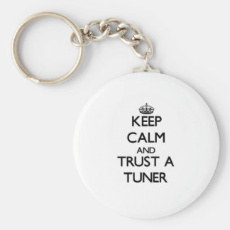 Keep Calm and Trust a Tuner Key Chains