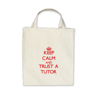 Keep Calm and Trust a Tutor Tote Bags