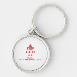 Keep Calm and Trust a Waste Management Officer Silver-Colored Round Key Ring