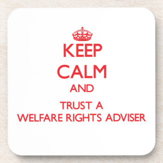 Keep Calm and Trust a Welfare Rights Adviser Beverage Coaster