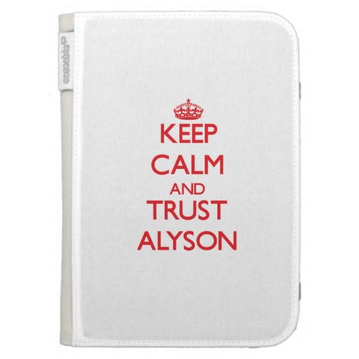 Keep Calm and TRUST Alyson Case For The Kindle