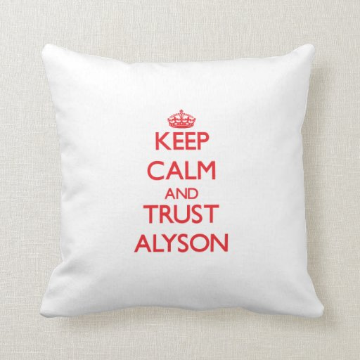 Keep Calm and TRUST Alyson Pillow