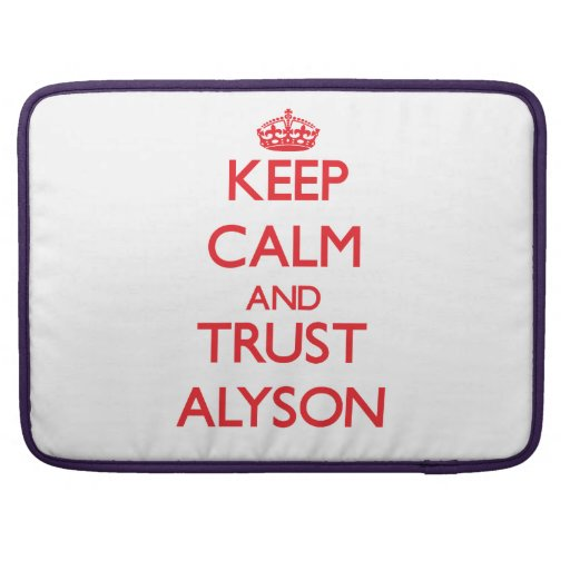Keep Calm and TRUST Alyson Sleeves For MacBook Pro