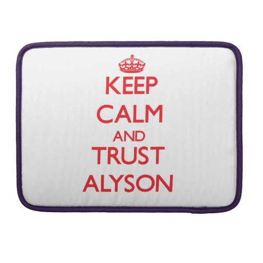 Keep Calm and TRUST Alyson Sleeve For MacBook Pro