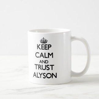 Keep Calm and trust Alyson Coffee Mug