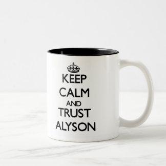 Keep Calm and trust Alyson Mug