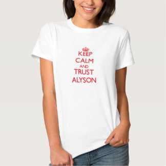 Keep Calm and TRUST Alyson Shirts