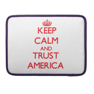 Keep Calm and TRUST America MacBook Pro Sleeve