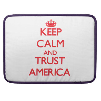 Keep Calm and TRUST America Sleeves For MacBook Pro