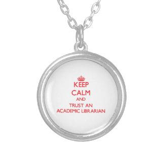 Keep Calm and Trust an Academic Librarian Pendants