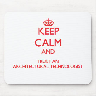 Keep Calm and Trust an Architectural Technologist Mouse Pad