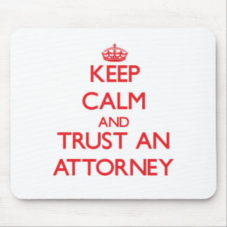 Keep Calm and Trust an Attorney Mouse Pad
