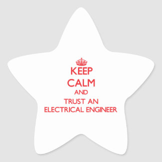 Keep Calm and Trust an Electrical Engineer Star Sticker