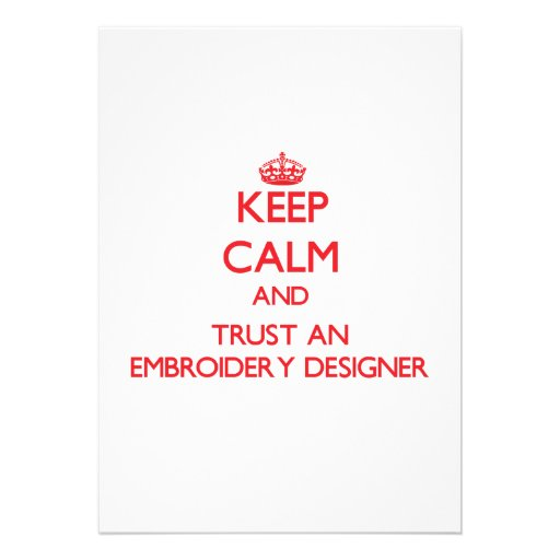 Keep Calm and Trust an Embroidery Designer Announcements