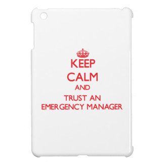 Keep Calm and Trust an Emergency Manager Cover For The iPad Mini