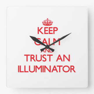 Keep Calm and Trust an Illuminator Wallclocks