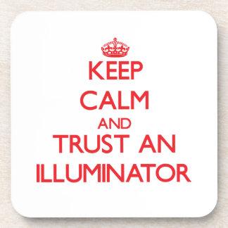 Keep Calm and Trust an Illuminator Beverage Coaster