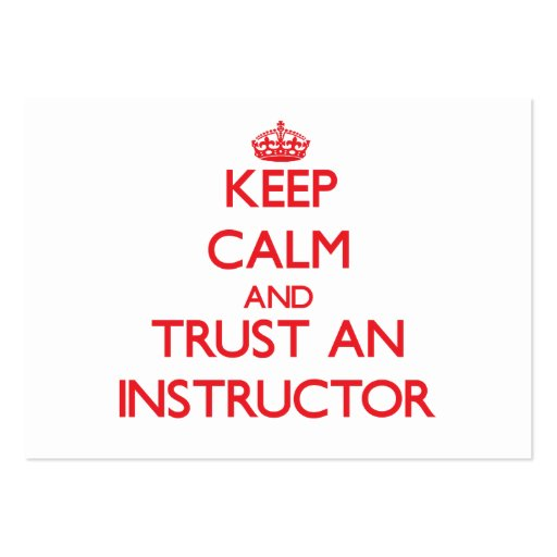Keep Calm and Trust an Instructor Business Cards
