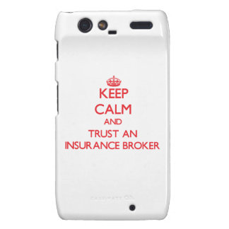 Keep Calm and Trust an Insurance Broker Motorola Droid RAZR Covers