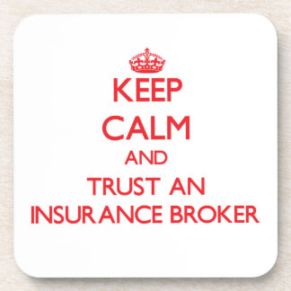Keep Calm and Trust an Insurance Broker Drink Coasters