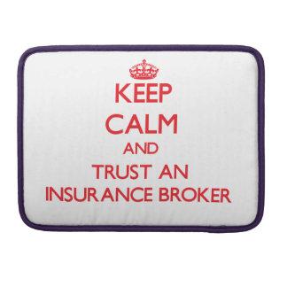 Keep Calm and Trust an Insurance Broker MacBook Pro Sleeve