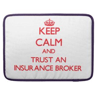 Keep Calm and Trust an Insurance Broker Sleeve For MacBook Pro