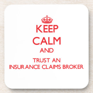 Keep Calm and Trust an Insurance Claims Broker Coaster