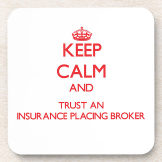 Keep Calm and Trust an Insurance Placing Broker Drink Coasters