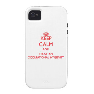 Keep Calm and Trust an Occupational Hygienist iPhone 4 Cases
