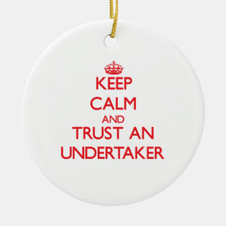 Keep Calm and Trust an Undertaker Round Ceramic Decoration
