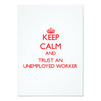 Keep Calm and Trust an Unemployed Worker Personalized Invite