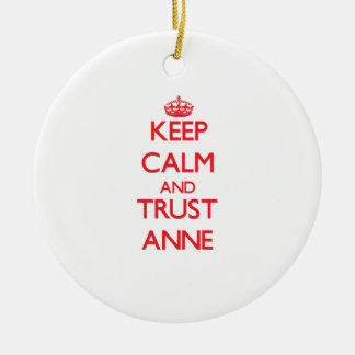 Keep Calm and TRUST Anne Christmas Ornament