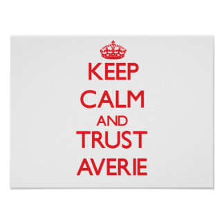 Keep Calm and TRUST Averie Posters