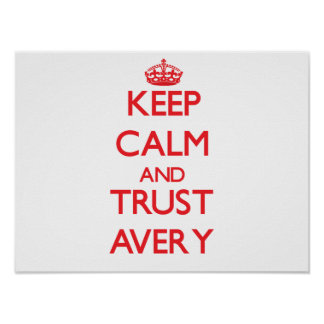 Keep Calm and TRUST Avery Posters