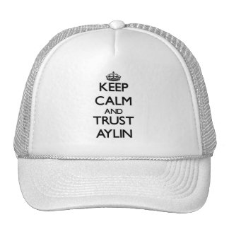 Keep Calm and trust Aylin Trucker Hats