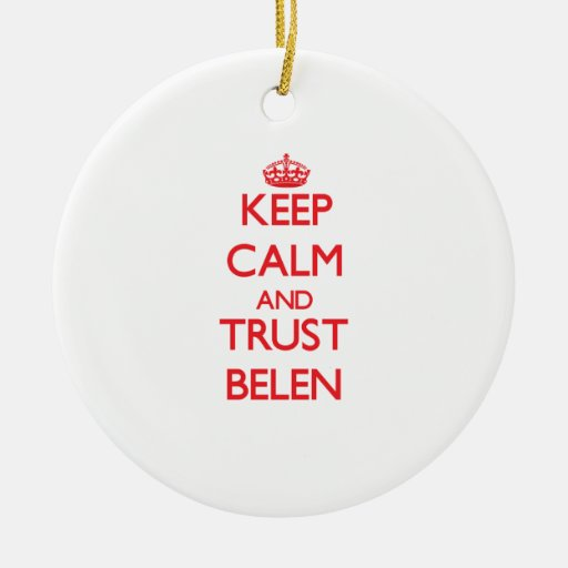 Keep Calm and TRUST Belen Christmas Tree Ornament