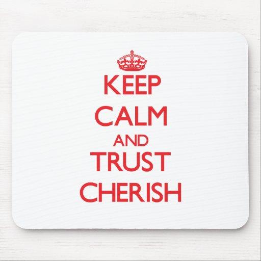 Keep Calm and TRUST Cherish Mousepads