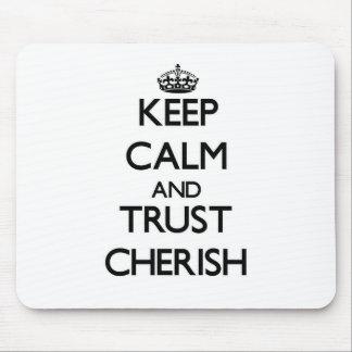 Keep Calm and trust Cherish Mouse Pad