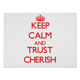 Keep Calm and TRUST Cherish Poster