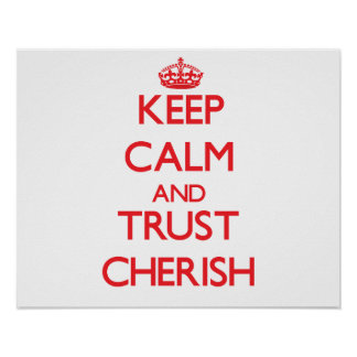 Keep Calm and TRUST Cherish Posters