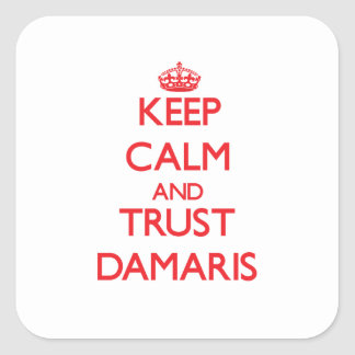 Keep Calm and TRUST Damaris Square Sticker