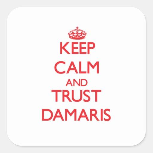 Keep Calm and TRUST Damaris Square Sticker