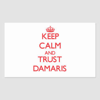 Keep Calm and TRUST Damaris Rectangle Sticker