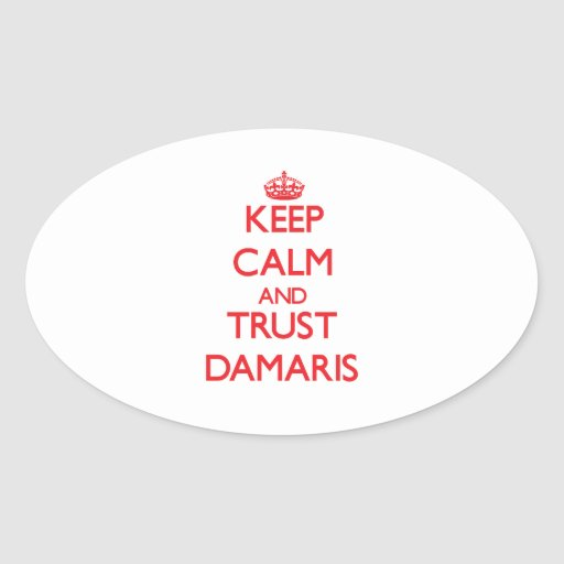 Keep Calm and TRUST Damaris Oval Stickers