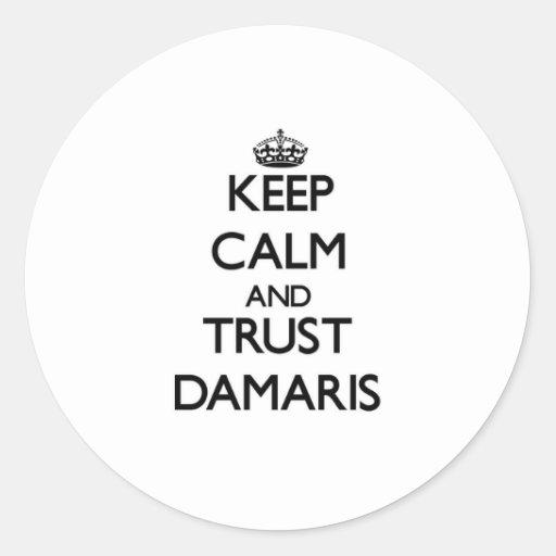 Keep Calm and trust Damaris Sticker