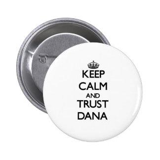 Keep Calm and trust Dana Pin