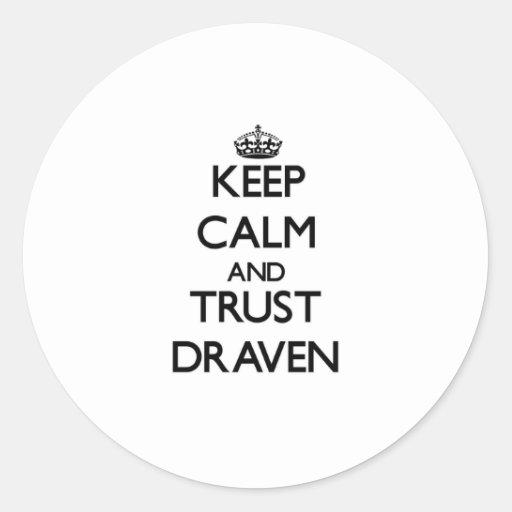 Keep Calm and TRUST Draven Round Sticker