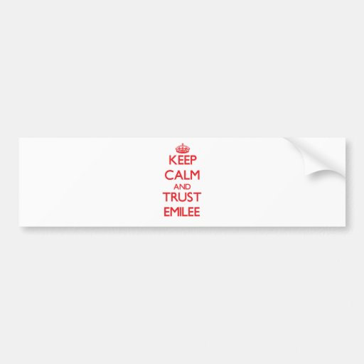 Keep Calm and TRUST Emilee Bumper Stickers