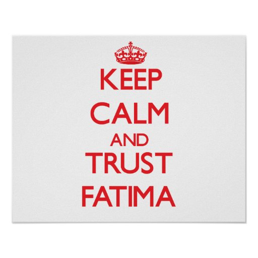 Keep Calm and TRUST Fatima Poster